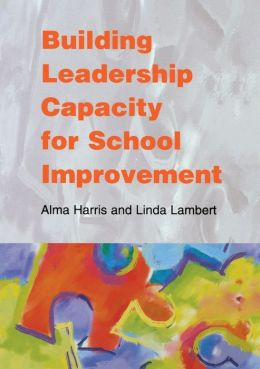 Building Leadership Capacity for School Improvement