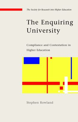 The Enquiring University: Compliance and Contestation in Higher Education