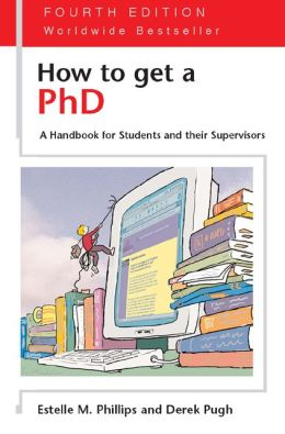 How to Get a PhD - 4th edition: A Handbook for Students and their Supervisors