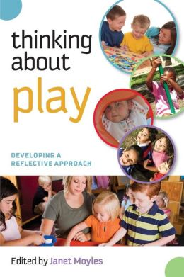 Thinking about Play: Developing a Reflective Approach