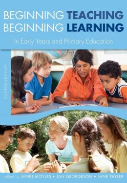 Beginning Teaching, Beginning Learning in Early Years and Primary Education