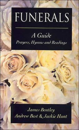 Funerals: A Guide: Prayers, Hymns and Readings