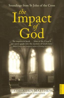 Impact of God: Soundings from St. John of The Cross