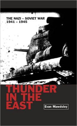 Thunder in the East: The Nazi-Soviet War, 1941-1945
