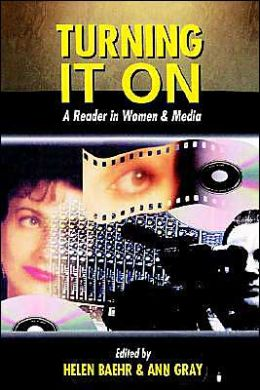 Turning It On: A Reader in Women and Media