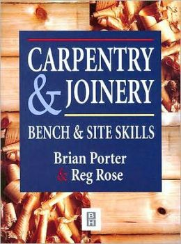 Carpentry and Joinery: Bench and Site Skills