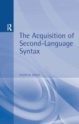 The Acquisition of Second-Language Syntax