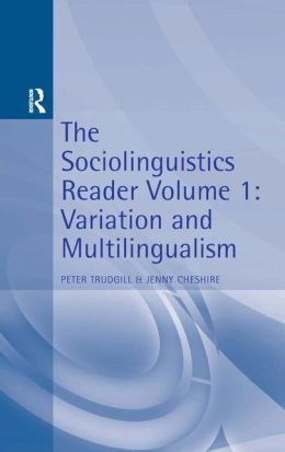 The Sociolinguistics Reader: Volume 1: Multilingualism and Variation