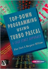Top down Programming Using Turbo Pascal: A Case Study Approach
