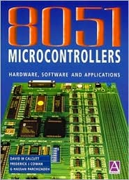 8051 Microcontrollers: Hardware, Software and Applications
