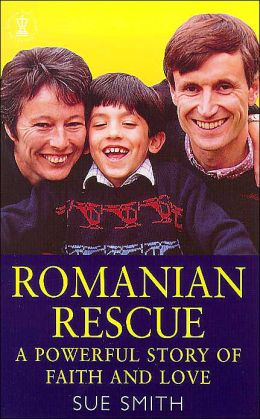 Romanian Rescue: A Powerful Story of Faith and Love