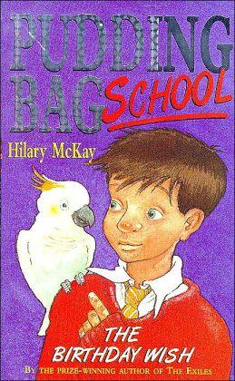 Pudding Bag School: The Birthday Wish (Pudding Bag School Series #1)