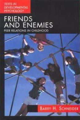 Friends and Enemies: Peer Relations in Childhood