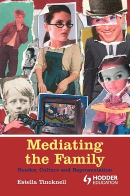Mediating the Family: Gender, Culture and Representation