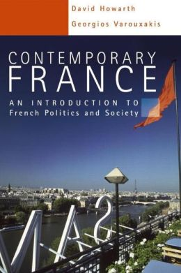 Contemporary France: Introduction to French Politics and Society