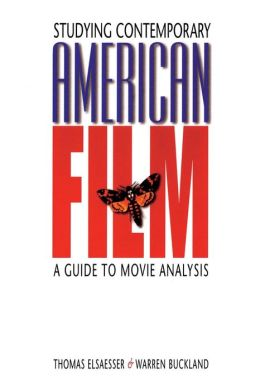 Studying Comtemporary American Films: A Guide to Movie Analysis