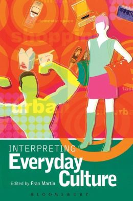 Interpreting Everyday Culture