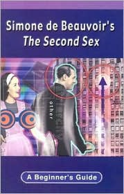 Simone de Beauvoir's The Second Sex: A Beginner's Guide