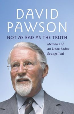 Not as Bad as the Truth: Memoirs of an Unorthodox Evangelical