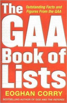 The GAA Book of Lists: Outstanding Facts and Figures from the GAA