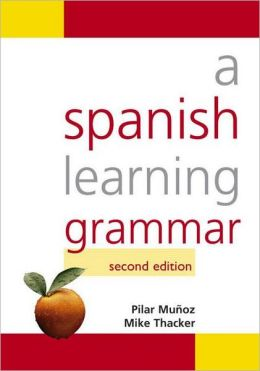 A Spanish Learning Grammar, Second Edition