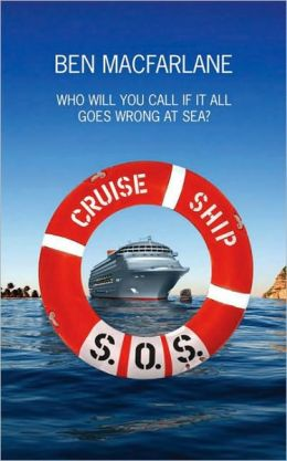 Cruise Ship S.O.S.: The Life-Saving Adventures of a Doctor at Sea