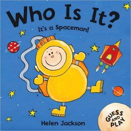 Who Is It? It's a Spaceman!