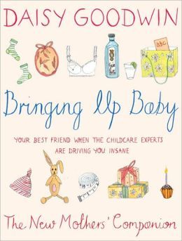 Bringing up Baby: The New Mother's Companion