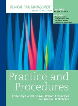Clinical Pain Management Second Edition: Practice and Procedures