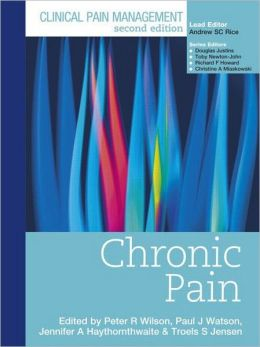 Clinical Pain Management Second Edition: Chronic Pain