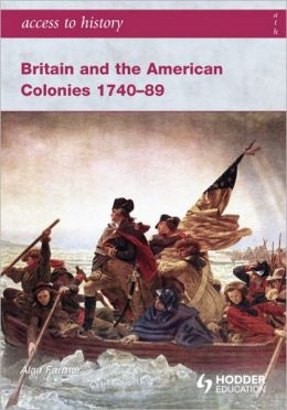 Access to History Britain and the American Colonies 1740-89