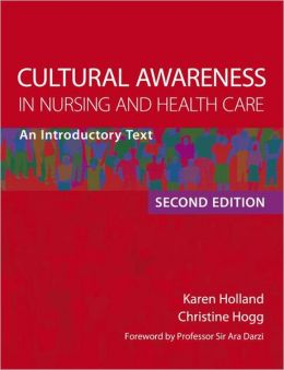 Cultural Awareness in Nursing and Health Care Second Edition An Introductory Text