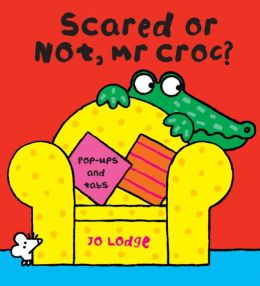 Scared or Not, Mr Croc?