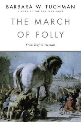 Barbara W. Tuchman - The March of Folly [V8] Unabridged - Barbara Tuchman
