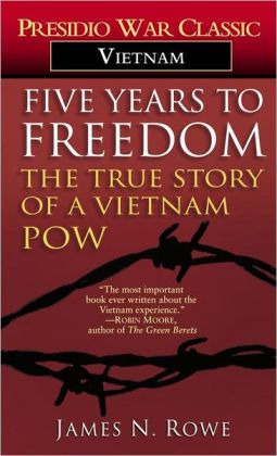 Five Years to Freedom: The Story of a Vietnam POW