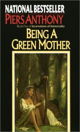 Being a Green Mother (Incarnations of Immortality #5)