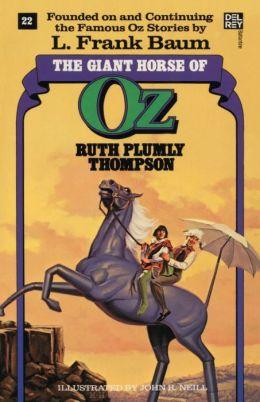 The Giant Horse of Oz (Oz Series #22)