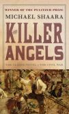 Book Cover Image. Title: The Killer Angels, Author: Michael Shaara