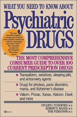 What You Need to Know About Psychiatric Drugs