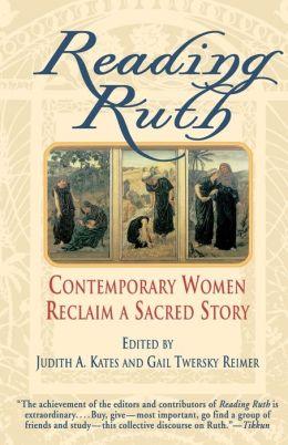 Reading Ruth; Contemporary Women Reclaim a Sacred Story