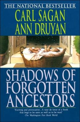 Shadows of Forgotten Ancestors: A Search for Who We Are