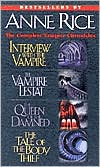 The Complete Vampire Chronicles: Interview with the Vampire/The Vampire Lestat/The Queen of the Damned/The Tale of the Body Thief