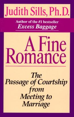 Fine Romance: The Passage of Courtship from Meeting to Marriage
