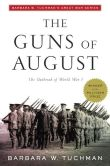 Book Cover Image. Title: The Guns of August, Author: Barbara W. Tuchman