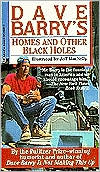 Dave Barry's Homes & Other Black Holes: The Happy Homeowner's Guide