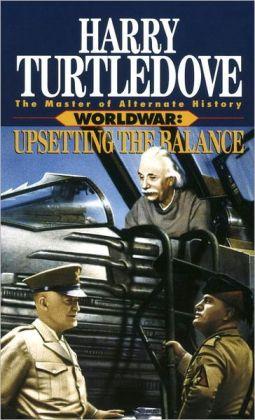 Worldwar: Upsetting the Balance (Worldwar #3)