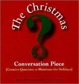 The Christmas Conversation Piece: Creative Questions to Illuminate the Holidays