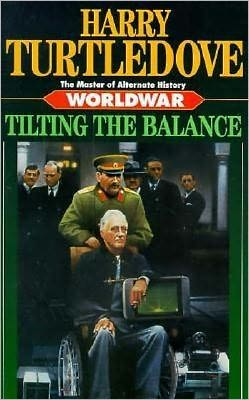Worldwar: Tilting the Balance (Worldwar #2)