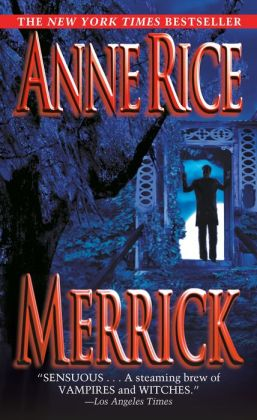 Merrick (Vampire Chronicles Series #7)