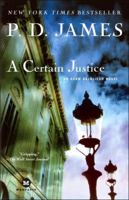A Certain Justice (Adam Dalgliesh Series #10)